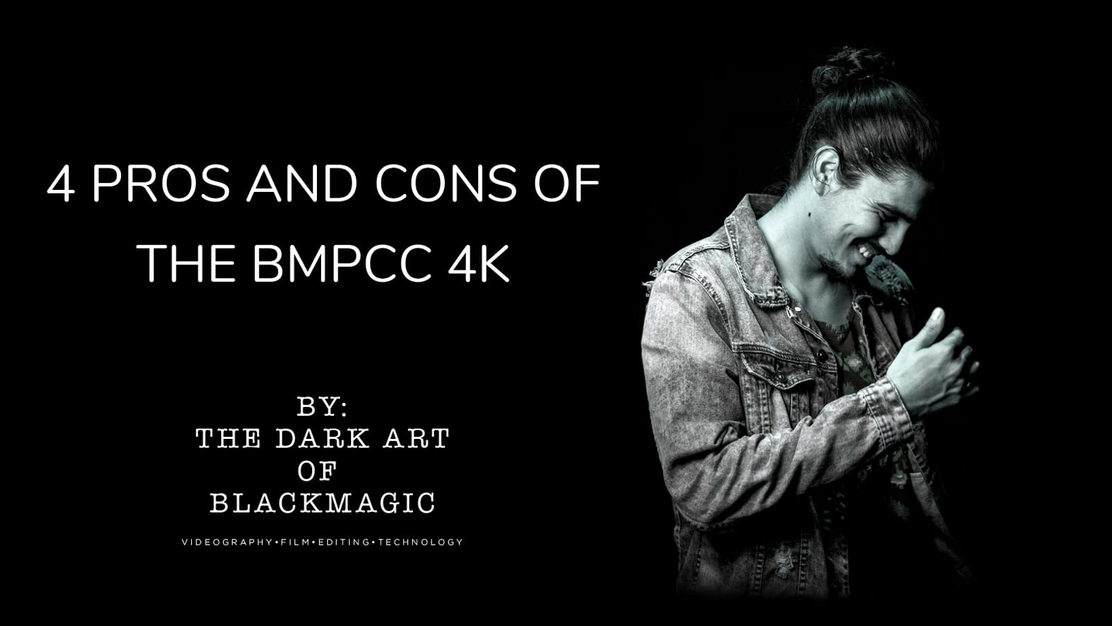 4-pros-and-cons-video-header-the-dark-art-of-blackmagic