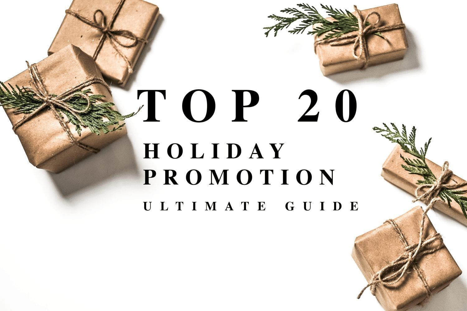 Top20HolidayPromotionUltimateGuide1