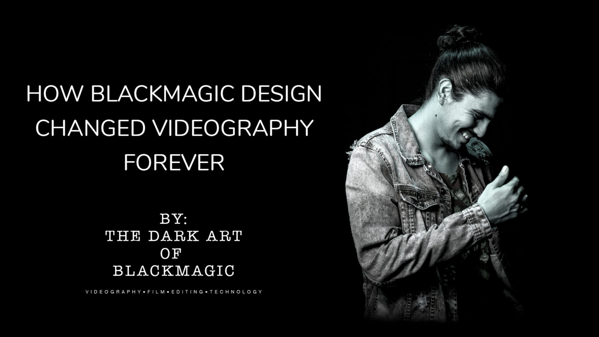 how-blackmagic-design-changed-videography-forever-youtube-thumbnail